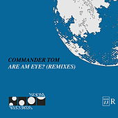 Are Am Eye? (Remixes) by Commander Tom