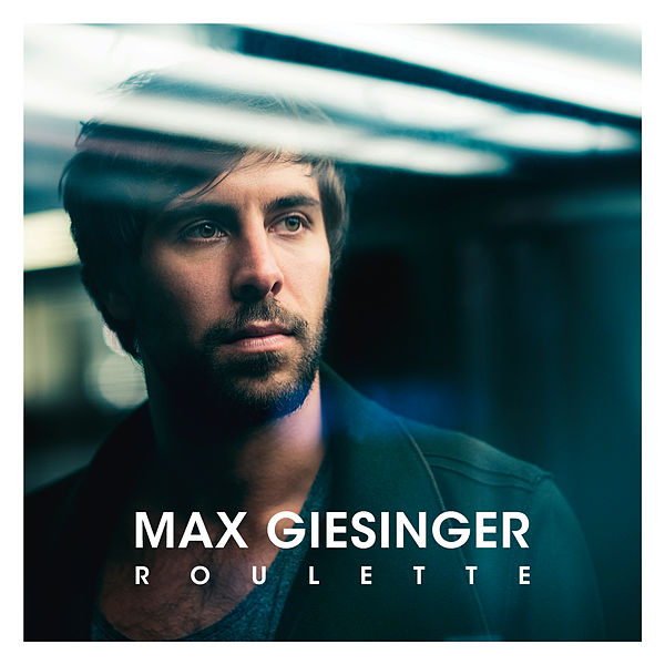 Roulette Single By Max Giesinger Napster