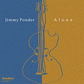 Alone by Jimmy Ponder