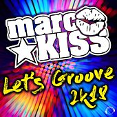 Let's Groove 2k18 by Marc Kiss