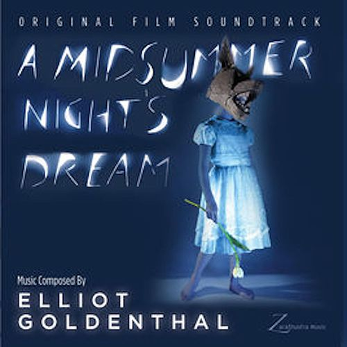 A Midsummer Night's Dream by Elliot Goldenthal