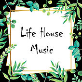 Life House Music van Various