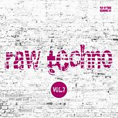Raw Techno, Vol. 7 von Various Artists