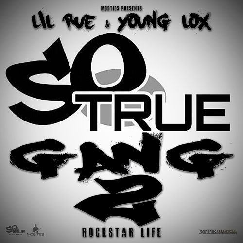 So True Gang 2 (Rockstar Life) by Lil Rue