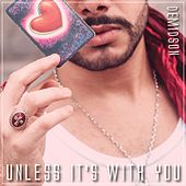 Unless It's With You von Demidson