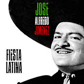 Fiesta Latina (Remastered) by Jose Alfredo Jimenez