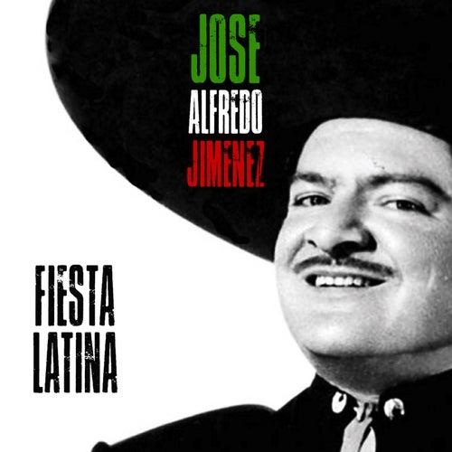 Fiesta Latina (Remastered) by Jose Alfredo Jimenez