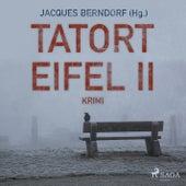 Tatort Eifel II - Kriminalroman (Ungekürzt) von Jacques Berndorf