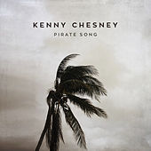 Pirate Song van Kenny Chesney