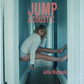 Jump (Acoustic) by Julia Michaels
