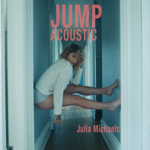 Jump (Acoustic) by Julia Michaels