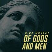 Of Gods and Men de Nick Murray