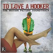 To Love a Hooker: The Motion Picture Soundtrack von J-Zone