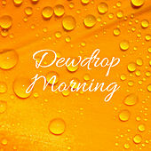 Dewdrop Morning by Nature Sounds (1)
