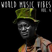World Music Vibes, Vol. 6 by Various Artists