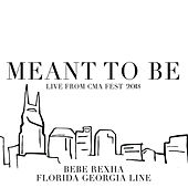 Meant To Be (Live From CMA Fest 2018) von Florida Georgia Line