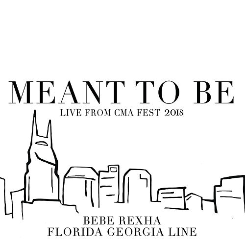 Meant To Be (Live From CMA Fest 2018) by Florida Georgia Line