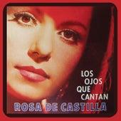 Los Ojos Que Cantan de Rosa De Castilla