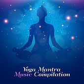 Yoga Mantra Music Compilation by Chakra's Dream