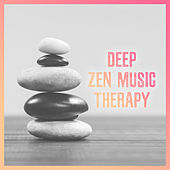 Deep Zen Music Therapy by Nature Sound Series
