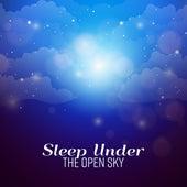 Sleep Under The Open Sky by Sleep Sound Library