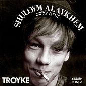Shuloym Alaykhem (20 Yiddish Songs) by Karsten Troyke