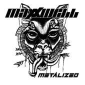 Metalized von Maxxwell