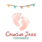 Calming Jazz for Babies von Peaceful Piano