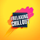#Relaxing Chillout von Chill Out
