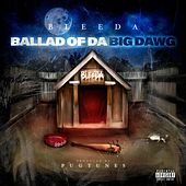 Ballad of Da Big Dawg by Bleeda