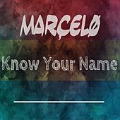 Know Your Name von Marçelø