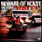 The Legacy by Beware of Blast