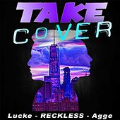 Take Cover by Reckless