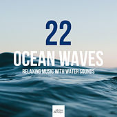 22 Ocean Waves: Relaxing Music with Water Sounds, Sea Waves, Ocean, Rain, Stream, Nature Sounds von Lullabies for Deep Meditation