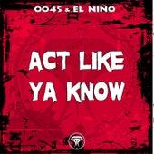 Act Like Ya Know by DJ Nelson