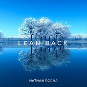 Lean Back by Nathan Rocha