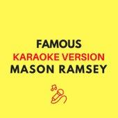 Famous (Originally by Mason Ramsey) (Karaoke Version) by JMKaraoke