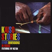 Kaiso Stories by Other Dimensions in Music