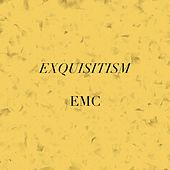 Exquisitism (Deluxe Edition) by EMC