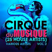 Cirque du Musique, Vol. 2  (25 House Artists) - EP by Various Artists