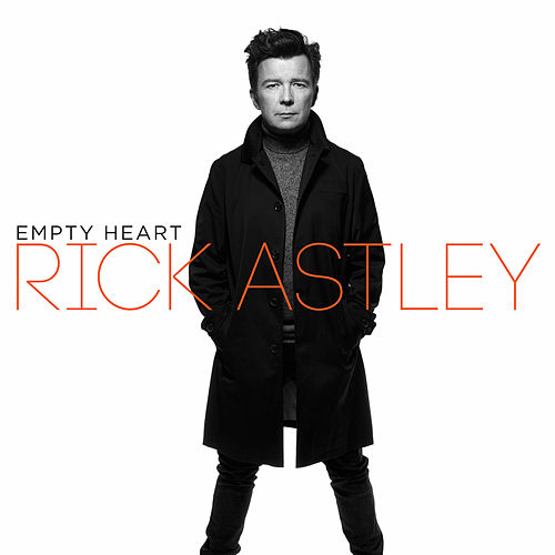 Empty Heart by Rick Astley
