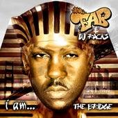 i am...The Bridge by Mistah F.A.B.