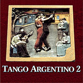 Tango Argentino 2 by Various Artists