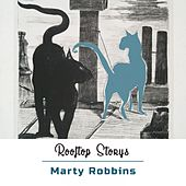 Rooftop Storys by Marty Robbins