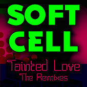 Tainted Love - The Remixes de Soft Cell