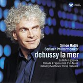 Debussy: La Mer, etc by Sir Simon Rattle