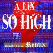 So High - Timothy London Remix von Alix