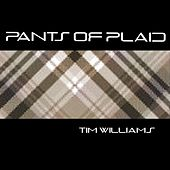 Pants of Plaid by Tim Williams