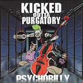 Kicked Outta Purgatory... Psychobilly by Various Artists