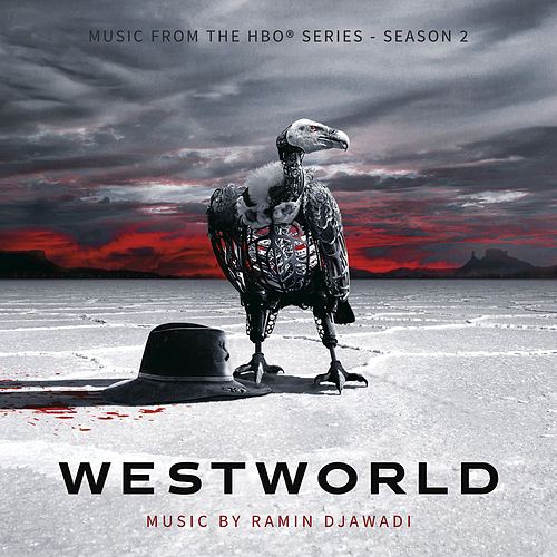 Westworld: Season 2 (Music from the HBO® Series) by Ramin Djawadi